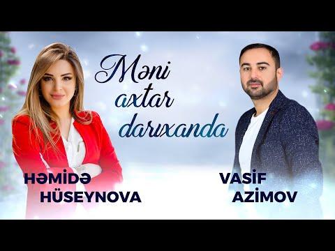 Vasif Azimov & Hemide Huseynova - Meni Axtar Darixanda (YENI 2021)
