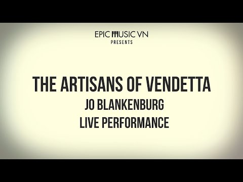 Live Performance | Jo Blankenburg - The Artisans of Vendetta | Orchestra Music | Epic Music VN