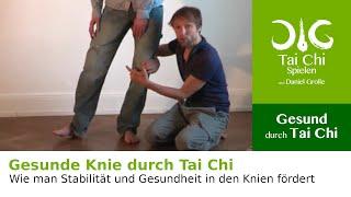 Tai Chi Daniel Grolle - Gesunde Knie durch Tai Chi