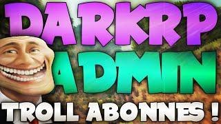 ADMIN SERIE DARKRP #3 | TROLL INVISIBLE ET MORPH ! | GARRY'S MOD RP ADMIN | GANG9STAR