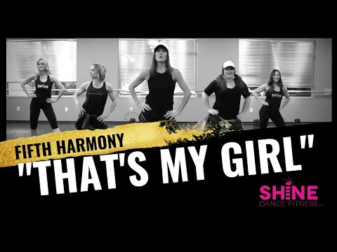 """That's My Girl"" By Fifth Harmony. SHiNE DANCE FITNESS"