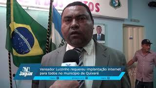 Vereador Luizinho requereu a implantação de internet para todos em Quixeré.