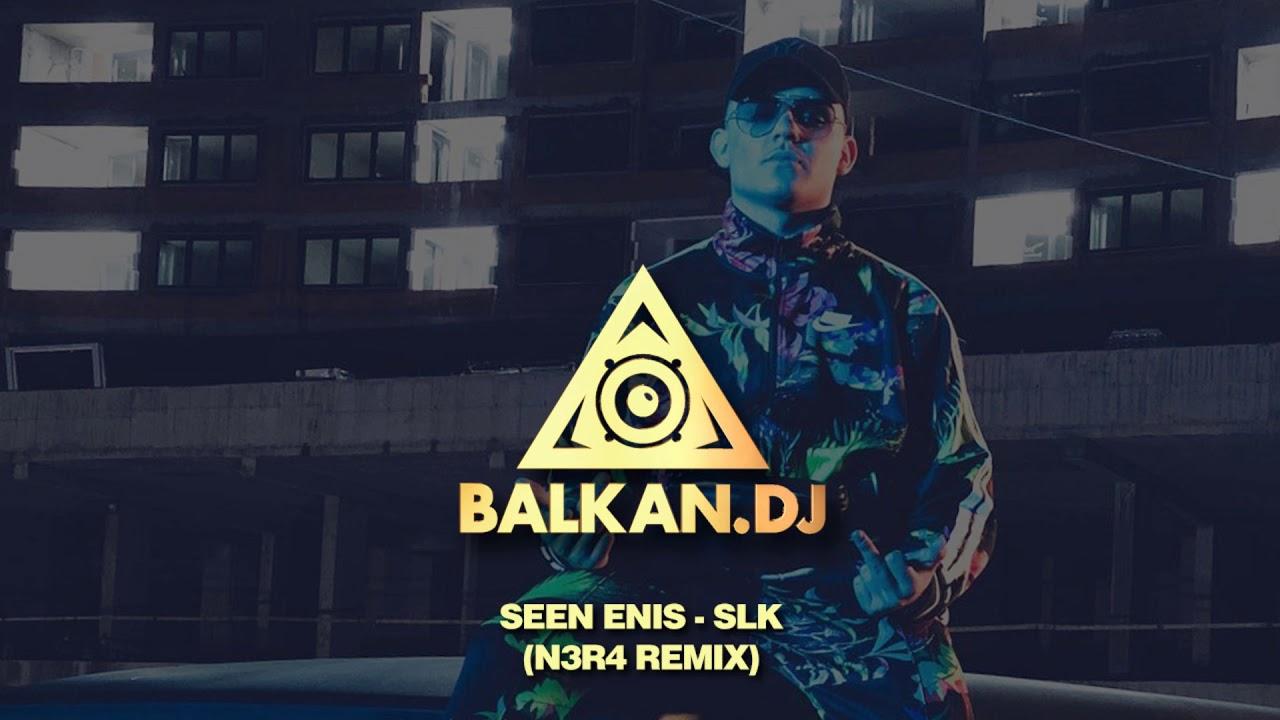 Seen Enis - SLK (N3R4 Edit)