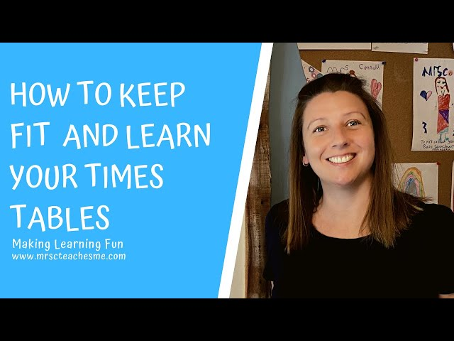 How to keep fit  and learn your times tables