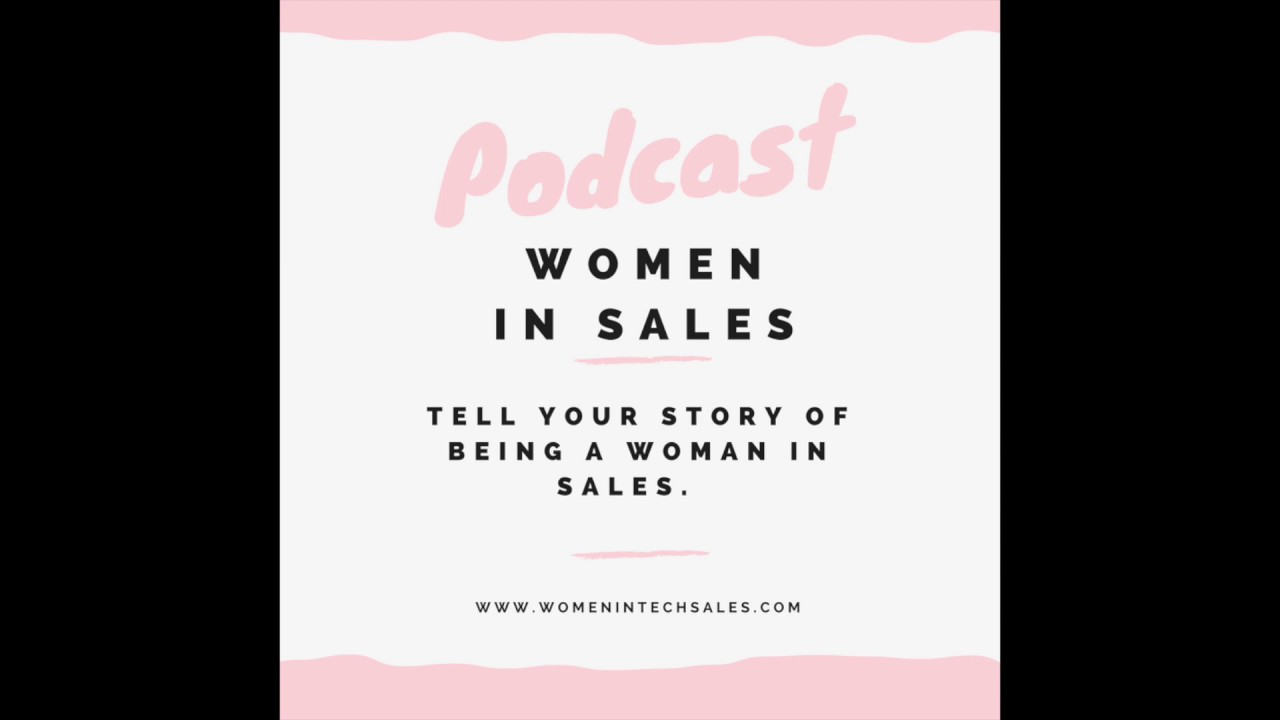 Podcast Intro to the Women in Sales Podcast