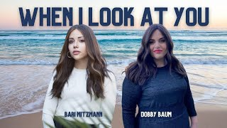 When I Look At You - Bari Mitzmann & Dobby Baum