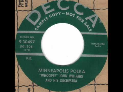 Minneapolis Polka by Whoopee John Wilfahrt on 1957 Decca 45.