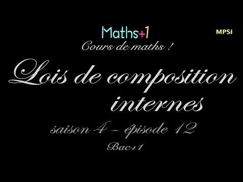 12. Lois de composition internes (Bac+1)