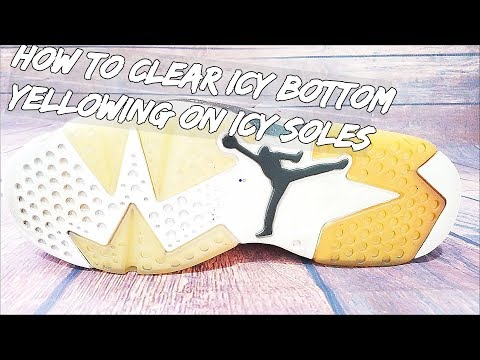 How To Clear Icy Bottom Yellowing On Icy Soles