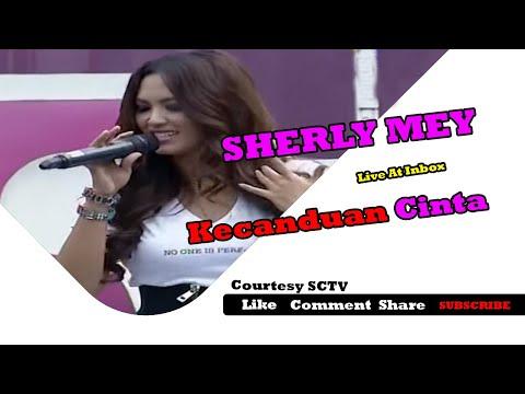 SHERLY MEY [Kecanduan Cinta] Live At Inbox (09-03-2015) Courtesy SCTV