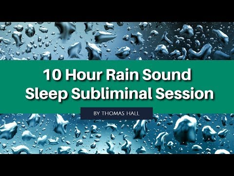 Stop Stress & Relax - (10 Hour) Rain Sound - Sleep Subliminal - By Thomas Hall