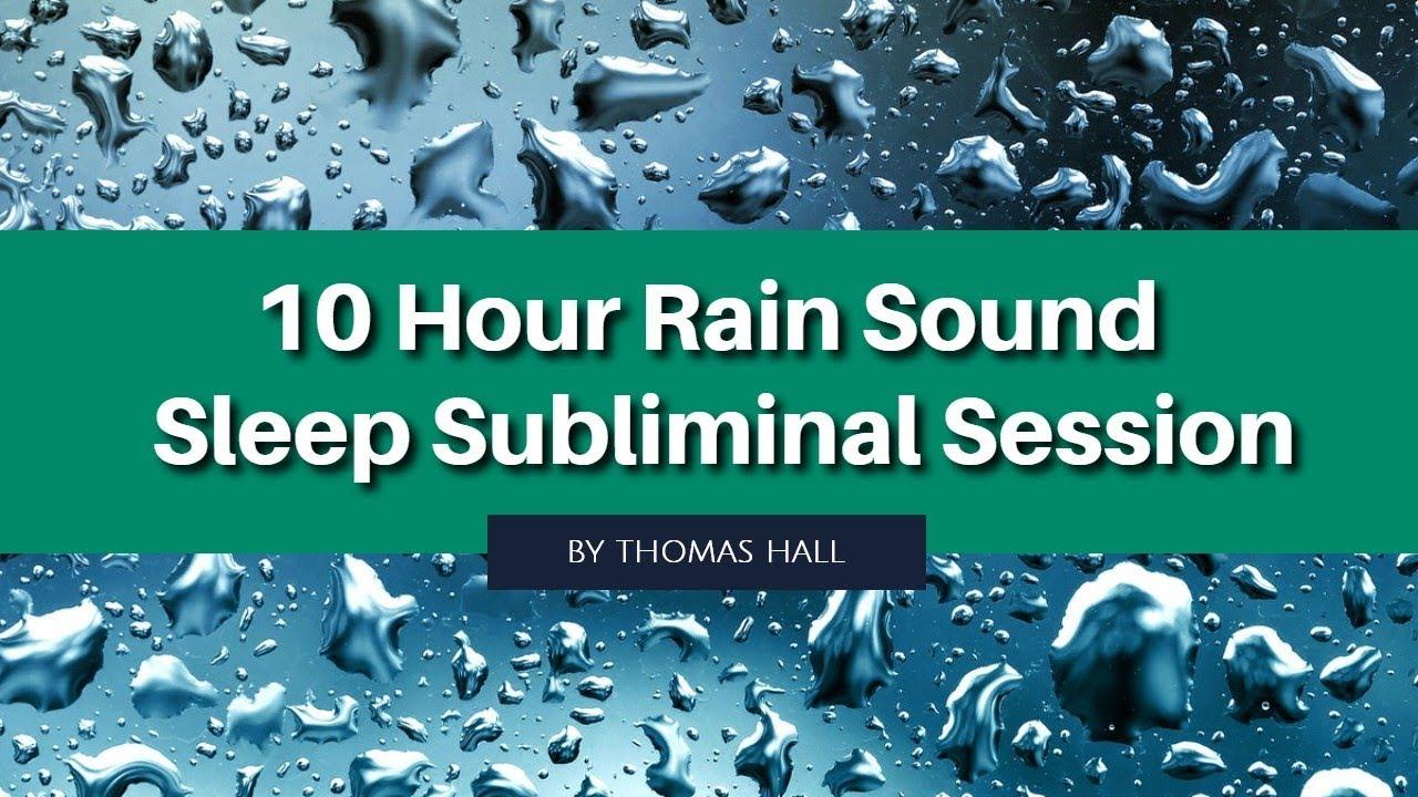 Stop Stress & Relax - (10 Hour) Rain Sound - Sleep Subliminal - By Thomas  Hall