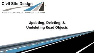 Civil Site Design - Roads - Updating, Deleting & Undeleting Road Objects