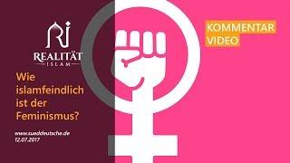 Wie islamfeindlich ist der Feminismus? - Realität Islam Kommentar