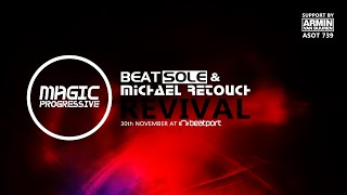 Beatsole & Michael Retouch - Revival (Original Mix) [Magic Progressive] [ASOT 739]
