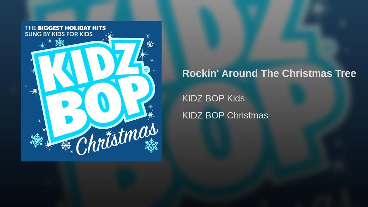 Rockin' Around The Christmas Tree Kidz Bop D2QZqcTkWDM HD