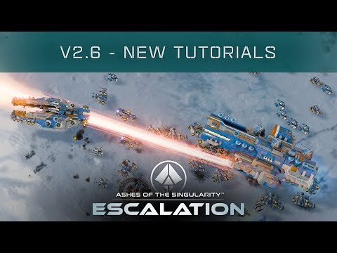 New Tutorials & Quality of Life - Ashes of the Singularity: Escalation v2.6