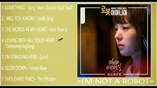 I'M NOT A ROBOT Ost  =Full Album Ost Complete=