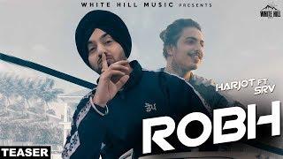 Robh (Teaser) Harjot Sidhu ft SRV | Rel on 13th Aug | White Hill Music