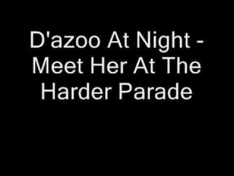 D'azoo At Night - Meet Her At The Harder Parade
