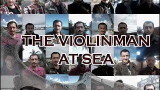 THE VIOLINMAN AT SEA №1 - G. Meyer, For Haven's Sake - 8.03.2015