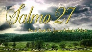 Salmo 27 por el Roeh Dr. Javier Palacios Celorio - Kehila Go...