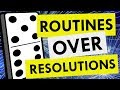 Why Routines Are More Helpful Than New Years' Resolutions