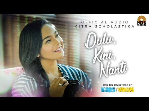 Citra Scholastika - Dulu, Kini, Nanti (Official Audio)