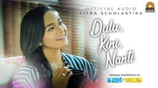 Citra Scholastika Dulu Kini Nanti Official Audio