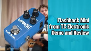 TC Electronic Flashback 2 Mini Review