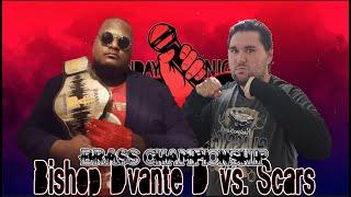 Brass Title Match: Bishop Dvante D vs Scars (Monday Night Mic)