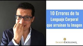 10 Errores de tu Lenguaje Corporal que arruinan tu imagen