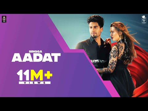 AADAT (Official Video) SINGGA | Latest Punjabi Songs 2020