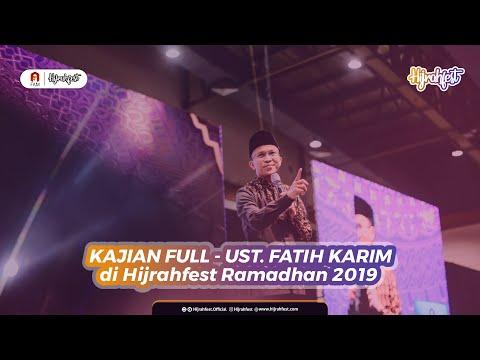 KAJIAN FULL - UST. FATIH KARIM -  26 Mei 2019 - HIJRAHFEST RAMADHAN