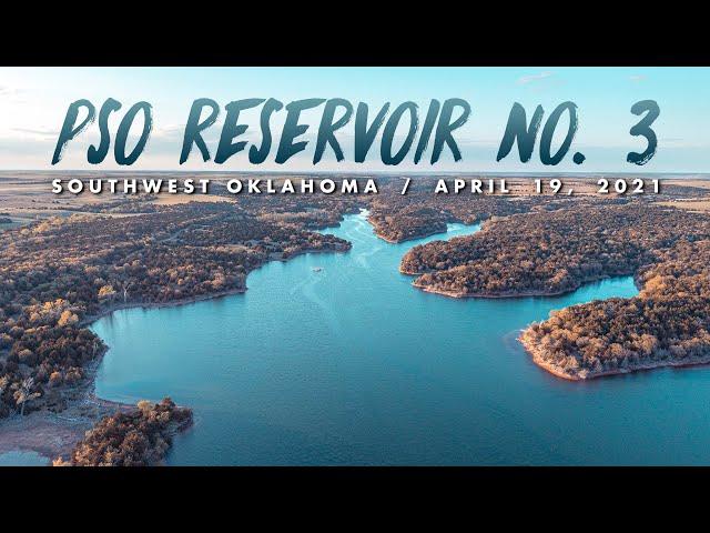 PSO RESERVOIR #3 / Drone Footage / SW Oklahoma / April 19, 2021
