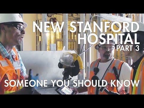 Someone You Should Know, New Stanford Hospital