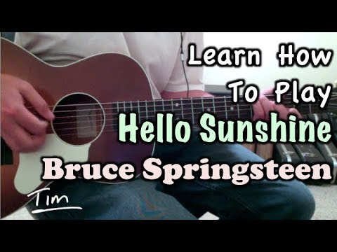 Bruce Springsteen Hello Sunshine Guitar Lesson, Chords, And Tutorial