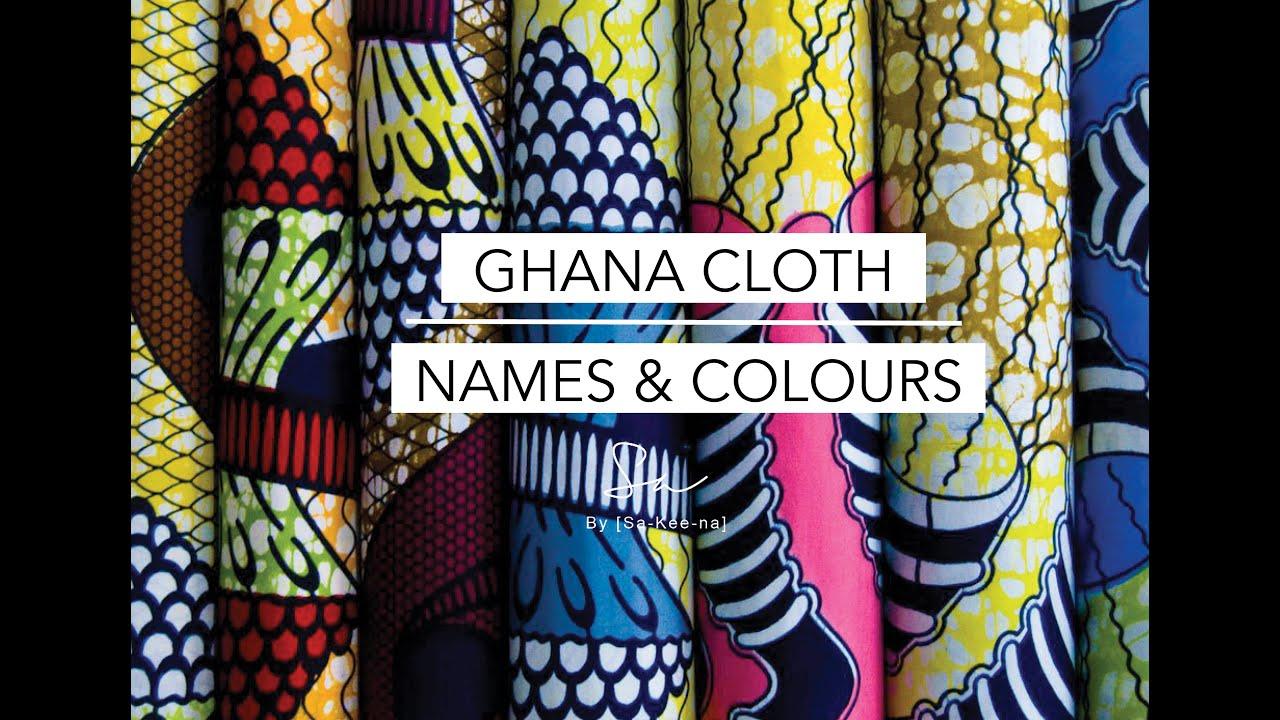 Ghana Cloth - Names & Colours - YouTube