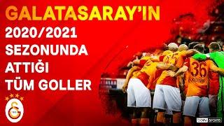 Galatasaray  2020/21 Sezonu  Tüm Goller  SüperLig
