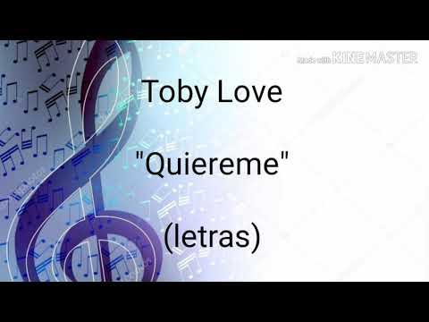 Toby Love -Quiereme (letras)