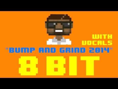 Bump and Grind 2014 w/Vocals (8 Bit Cover Version) [Tribute to Waze & Odyssey ft. R. Kelly]