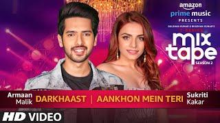 Darkhaast/Aankhon Mein Teri | Sukriti Kakar Armaan Malik Abhijit V | Ep. 7 |  Bhushan K Ahmed K
