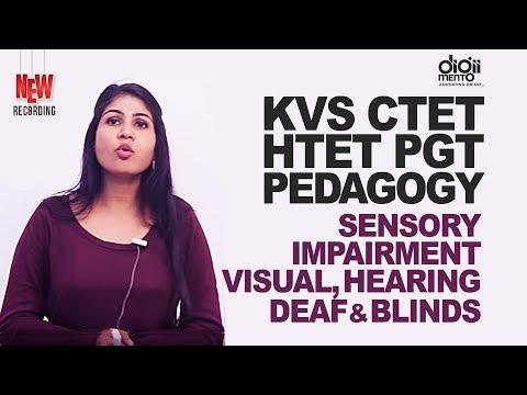 KVS CTET HTET PGT Pedagogy 52 Sensory Impairment Visual, Hearing, Deaf & Blinds