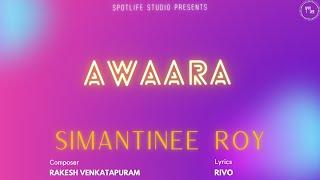 Awaara   Lyric Video   Simantinee Roy   Hindi Original