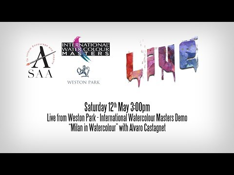 SAA LIVE at Weston Park - International Watercolour Masters Demo with Alvaro Castagnet
