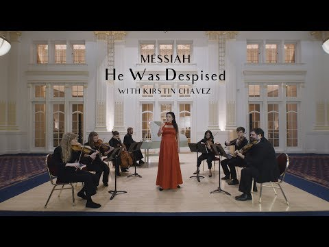 "Messiah ""He Was Despised"" with Kirstin Chavez"