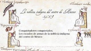 Conquistadores conquistados. Los escudos de armas de la nobleza indígena del centro de México