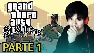 GRAND THEFT AUTO SAN ANDREAS| GAMEPLAY EN ESPAÑOL PARTE 1
