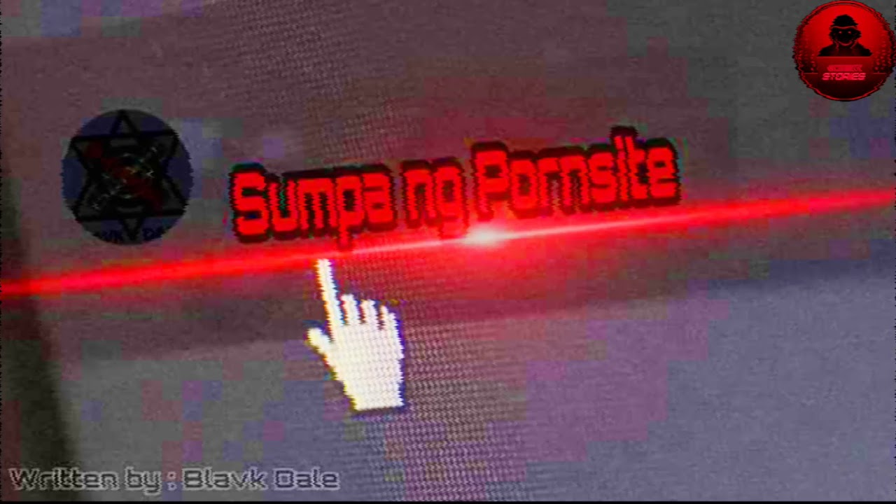 Download SUMPA NG PORNSITE- SPG story | FICTION | TAGALOG HORROR STORY written by BLAVK DALE