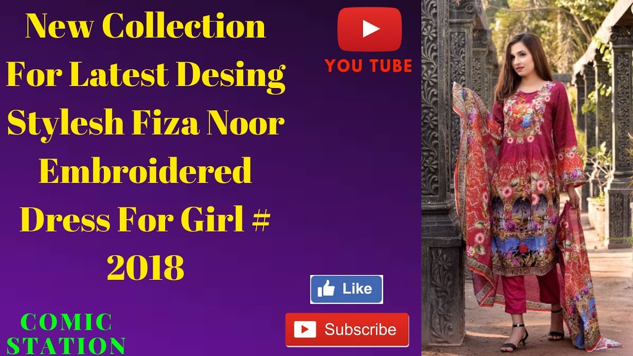 7b4bbe6e82 How to New Collection For Latest Desing Stylesh Fiza Noor Digital  Embroidered Dress For Girl # 2018